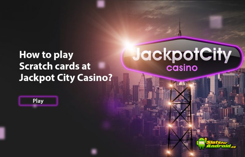 How to play Scratch cards at Jackpot City Casino with your Android