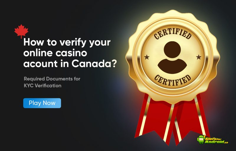 How to verify your online casino account in Canada