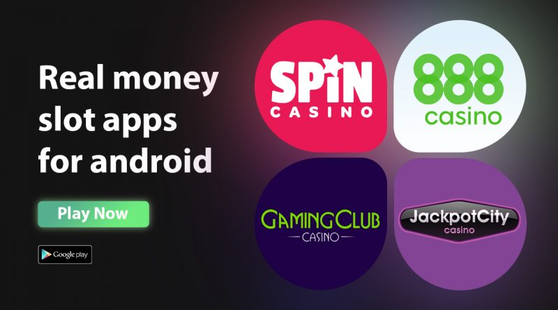 Real Money Slot Apps for Android Spin Casino, 888, Jackpot City