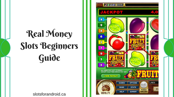 Real Money Slots Beginners Guide