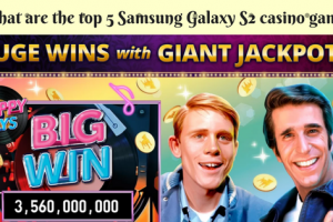 What are the Top 5 Samsung galaxy S2 casino games