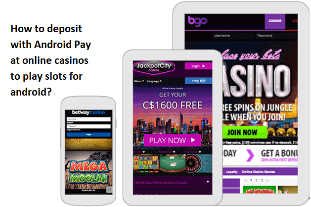 How to deposit with Android Pay at online casinos